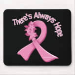 Breast Cancer There's Always Hope Floral Mousepads