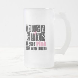 Breast Cancer Tough Guys Wear Pink 16 Oz Frosted Glass Beer Mug