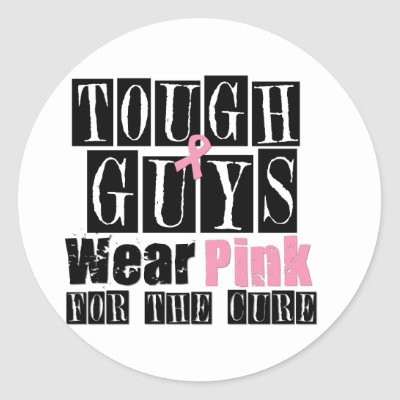 Breast Cancer Tough Guys Wear Pink Stickers