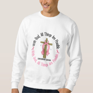 Breast Cancer WITH GOD CROSS 1 Sweatshirt