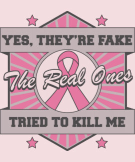 Breast Cancer Yes They're Fake (Sporty) Shirts