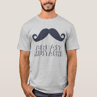 BREAST MUSTACHE T-Shirt