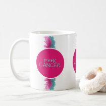Breast/Ovarian F***K CANCER Coffee Mug