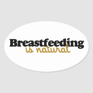 Breastfeeding is natural oval sticker