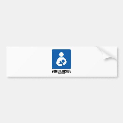 (Breastfeeding) Zombie Inside Car Bumper Sticker