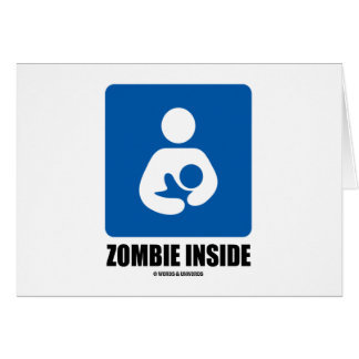 (Breastfeeding) Zombie Inside Cards