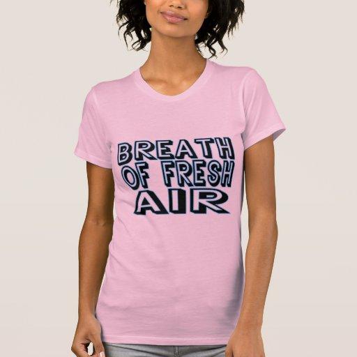 Breath Of Fresh Air T Shirt