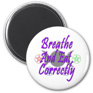 Breathe And Eat Correctly 2 Inch Round Magnet