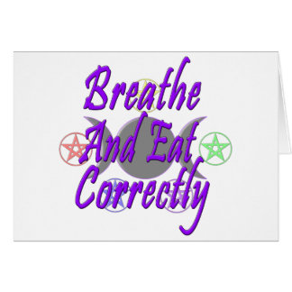 Breathe And Eat Correctly Card
