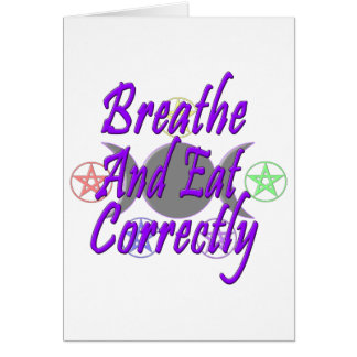 Breathe And Eat Correctly Greeting Cards