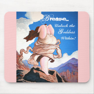 Breathe...and unlock the Goddess within! Mouse Pad