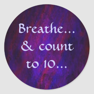 Breathe... & count to 10... sticker