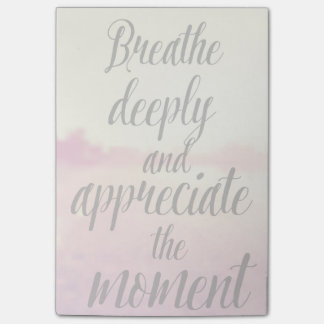 Breathe Deeply And Appreciate The Moment Post-it® Notes
