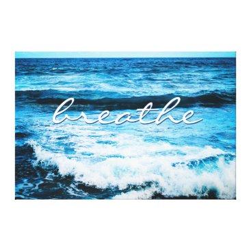 """Hawaiian Themed """"Breathe"""" Hawaii Turquoise Ocean Waves Photo 32x48 Canvas Print"""