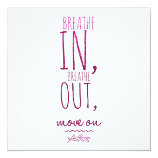 Breathe in breathe out Motivational Glitter Quote Card