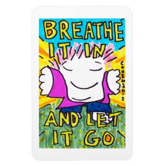 Breathe It In 4x6 inch magnet