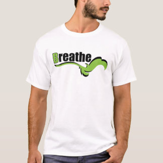 Breathe. Just Breathe. WhiteBG T-Shirt