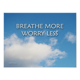Breathe More Worry Less Poster