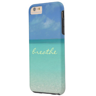 """BREATHE"" SEA & SKY/TURKS&CAICOS ISLANDS TOUGH iPhone 6 PLUS CASE"