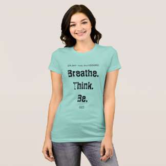 Breathe Think Be. QED. T-Shirt