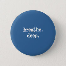 breathedeep - Customized - Customized Pinback Button
