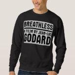 """""""Breathless"""" Jean-Luc Godard FIN sweatshirt"""