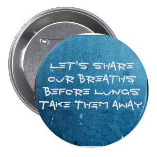 Breaths of love. pinback button
