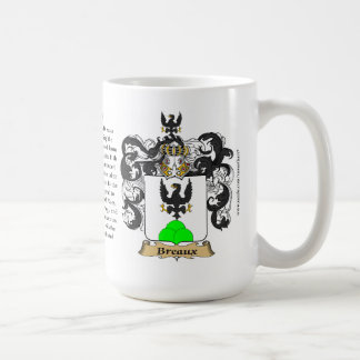 Breaux the Origin the Meaning and the Crest Mugs