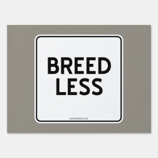 BREED LESS SIGN
