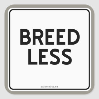 BREED LESS SQUARE STICKER