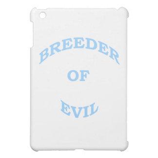 Breeder of Evil Case For The iPad Mini