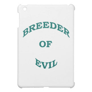 Breeder of Evil Cover For The iPad Mini