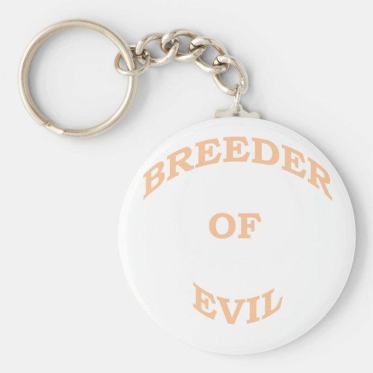 Breeder of Evil Keychain