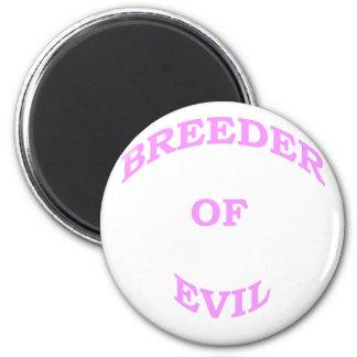 Breeder of Evil Magnet