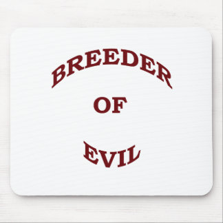 Breeder of Evil Mouse Pad