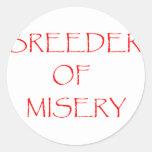 Breeder of Misery Round Stickers