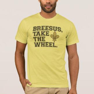 Breesus Take the Wheel T-Shirt