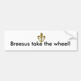 ¡Breesus toma la rueda Etiqueta De Parachoque