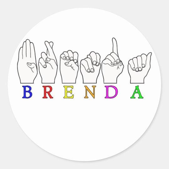 BRENDA  NAME ASL FINGERSPELLED SIGN CLASSIC ROUND STICKER