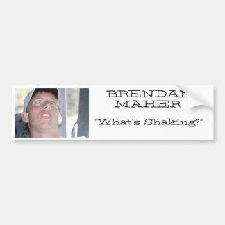 """Brendan Maher """"qué está sacudiendo """" Pegatina Para Auto"""