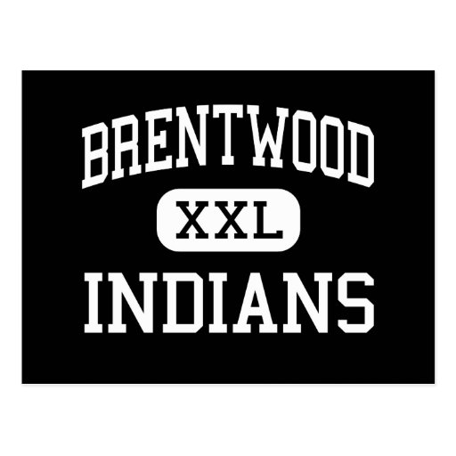 Brentwood - Indians - High - Brentwood New York Postcard