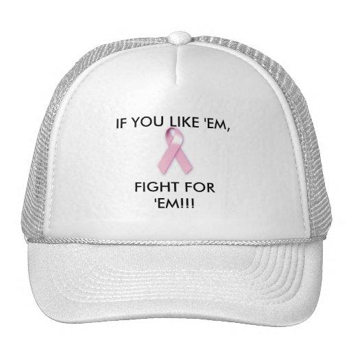 brest cancer ribbon, IF YOU LIKE 'EM, FIGHT FOR... Mesh Hat