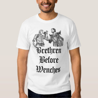 Brethren Before Wenches Shirt