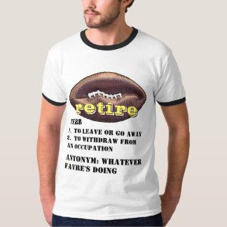 Brett Favre: El significado de la palabra RETIRA Playera