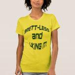 Brett-Less and Liking It! T-Shirt