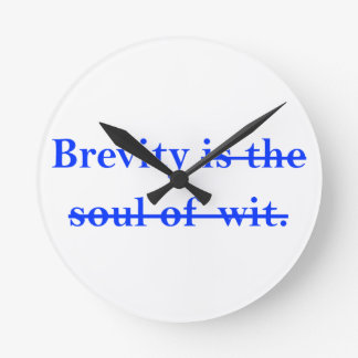 Brevity is the soul of wit. wall clocks