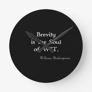 Brevity is the Soul of Wit Shakespeare Quote Round Clocks