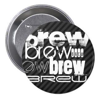 Brew; Black & Dark Gray Stripes Pinback Button