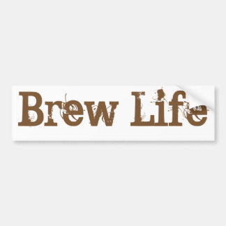 Brew Life Car Bumper Sticker