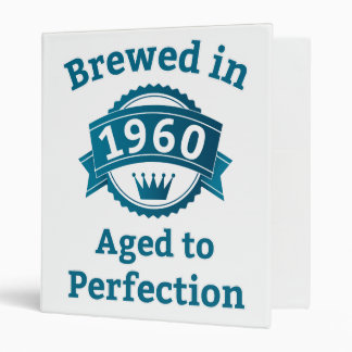 Brewed in 1960 Aged to Perfection 3 Ring Binder